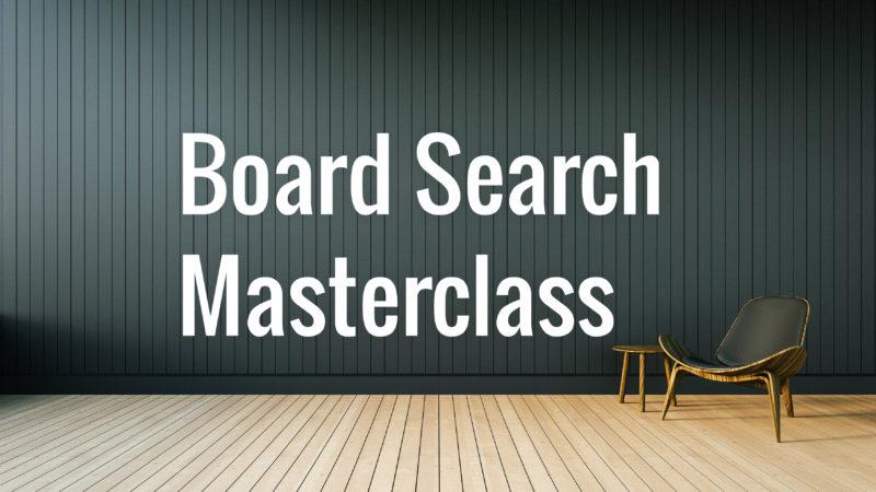 Board Search Masterclass