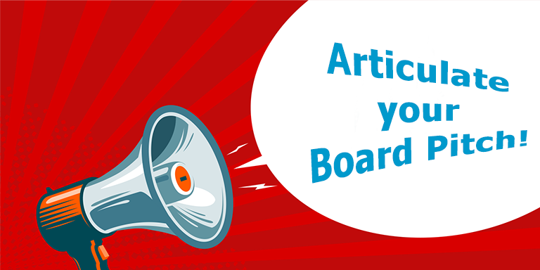 Articulate your Board Pitch